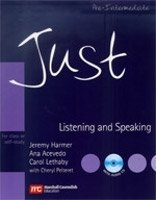 JUST LISTENING AND SPEAKING: FOR CLASS OR SELF-STUDY PRE-INTERMEDIATE