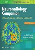 Neuroradiology Companion: Methods, Guidelines, and Imaging Fundamentals, 5th Ed.