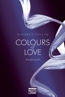 COLOUR OF LOVE: ENTFESSELT