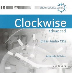 Clockwise Advanced Class Audio CDs /2/ - Amanda Jeffries