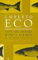 HOW TO TRAVEL WITH SALMON: AND OTHER ESSAYS