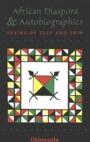 The African Diaspora & Autobiographics Skeins of Self and Skin