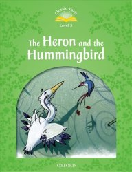Classic Tales 3 The Heron and the Hummingbird (2nd) - Sue Arengo