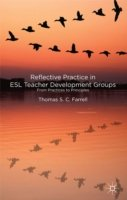 Reflective Practice in ESL Teacher Development Groups From Practices to Principles