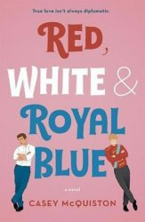 Red, White & Royal Blue - Casey McQuistonová