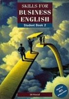 SKILLS FOR BUSINESS ENGLISH 2 STUDENT´S BOOK