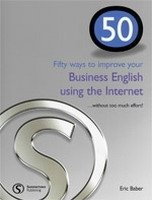 50 WAYS TO IMPROVE... YOUR BUSINESS ENGLISH USING THE INTERNET