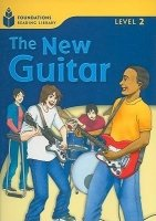 FOUNDATIONS READING LIBRARY Level 2 READER: THE NEW GUITAR