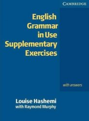 English Grammar in Use Supplementary Exercises: Edition with answers