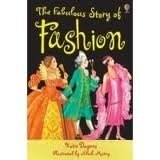 USBORNE YOUNG READING LEVEL 2: THE FABULOUS STORY OF FASHION