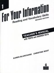 For Your Information 1 - Reading and Vocabulary Skills Teachers Manual/Tests/Answer Key 2nd Revised edition, v. 1 - Karen Louise Blanchard;Christine Baker Root