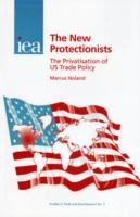New Protectionists The Privatisation of US Trade Policy