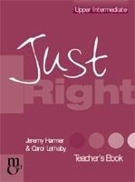 JUST RIGHT UPPER INTERMEDIATE TEACHER´S BOOK