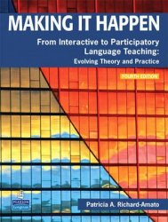 Making it Happen - From Interactive to Participatory Language Teaching -- Evolving Theory and Practice 4th Revised edition - Patricia A. Richard-Amato