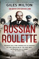 Russian Roulette: A Deadly Game: How British Spies Thwarted Lenin's Global Plot