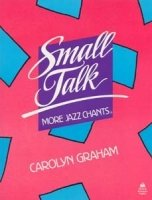 SMALL TALK: MORE JAZZ CHANTS BOOK