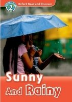 OXFORD READ AND DISCOVER Level 2: SUNNY AND RAINY + AUDIO CD PACK