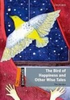 DOMINOES Second Edition Level 2 - THE BIRD OF HAPPINESS AND OTHER WISE TALES + MultiROM Pack