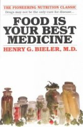 Food Is Your Best Medicine - Henry G. Bieler
