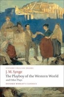THE PLAYBOY OF THE WESTERN WORLD AND OTHER PLAYS (Oxford World´s Classics New Edition)