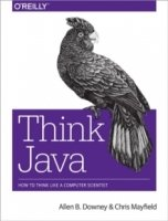 Think Java : How to Think Like a Computer Scientist