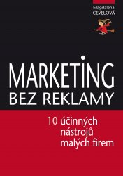 Marketing bez reklamy - Magdalena Čevelová [E-kniha]