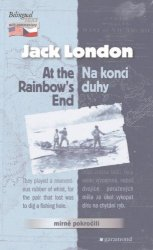 Na konci duhy / At the Rainbow´s End - Jack London [E-kniha]