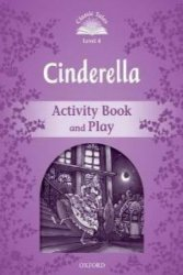 Classic Tales 4 Cinderella Activity Book and Play (2nd) - Sue Arengo