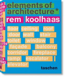 Rem Koolhaas: Elements of Architecture - Irma Boom