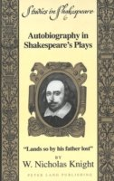 Autobiography in Shakespeare's Plays Lands So by His Father Lost