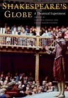 Shakespeare's Globe : A Theatrical Experiment