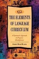 ELEMENTS OF LANGUAGE CURRICULUM: A Systematic Approach to Program Development