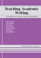 Teaching Academic Writing An Introduction for Teachers of Second Language Writers