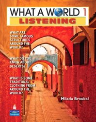 What a World Listening 1: Amazing Stories from Around the Globe (Student Book and Classroom Audio CD)