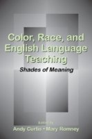 Color, Race and English Language Teaching Shades of Meaning