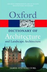 OXFORD DICTIONARY OF ARCHITECTURE AND LANDSCAPE ARCHITECTURE 2nd Ed. (Oxford Paperback Reference)