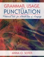 Grammar, Usage, and Punctuation Rhetorical Tools for Literate Uses of Language