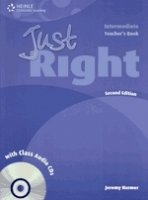 JUST RIGHT Second Edition INTERMEDIATE TEACHER´S BOOK + CLASS AUDIO CD