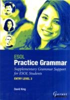 ESOL Practice Grammar Suplementary Grammar Support for ESOL Students: Entry Level 3