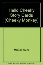Cheeky Monkey - Hello Cheeky: Story Cards - Kathryn Harper