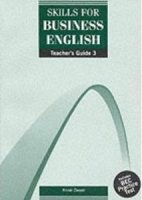 SKILLS FOR BUSINESS ENGLISH 3 TEACHER´S GUIDE