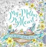 My Mother, My Heart: A Joyful Book to Color (Colouring Book)