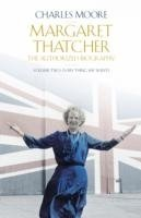 Margaret Thatcher : The Authorized Biography, Vol2