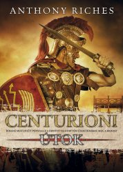 Centurioni: Útok - Anthony Riches [E-kniha]