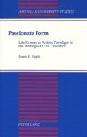 Passionate Form Life Process as Artistic Paradigm in the Writings of D.H. Lawrence
