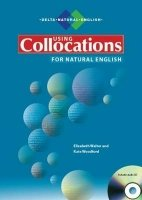 USING COLLOCATIONS FOR NATURAL ENGLISH + AUDIO CD PACK