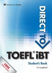 Direct to TOEFL: Students Book + Website Pack - Lin Lougheed