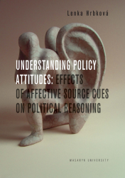 Understanding Policy Attitudes: Effects of Affective Source Cues on Political Reasoning - Lenka Hrbková [E-kniha]
