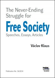 The Never-Ending Struggle for Free Society - Prof. Ing. Václav Klaus CSc. [E-kniha]