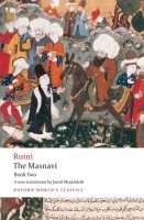 THE MASNAVI Book Two (Oxford World´s Classics New Edition)